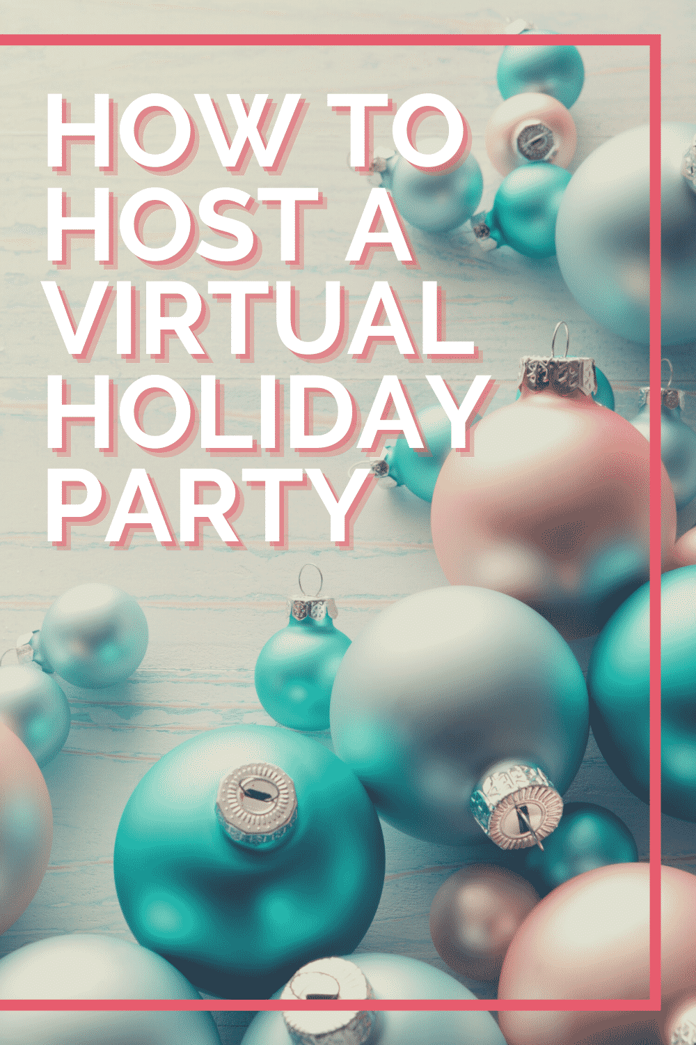 How to Host a Virtual Holiday Party