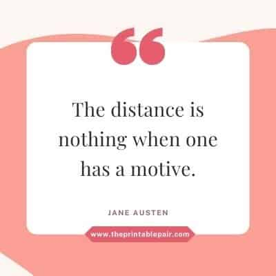 The distance is nothing when one has a motive.