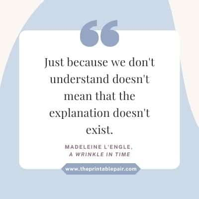 Just because we don't understand doesn't mean that the explanation doesn't exist.